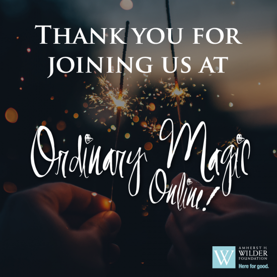 Ordinary Magic is the Amherst H. Wilder Foundation's signature celebration and annual fundraising event