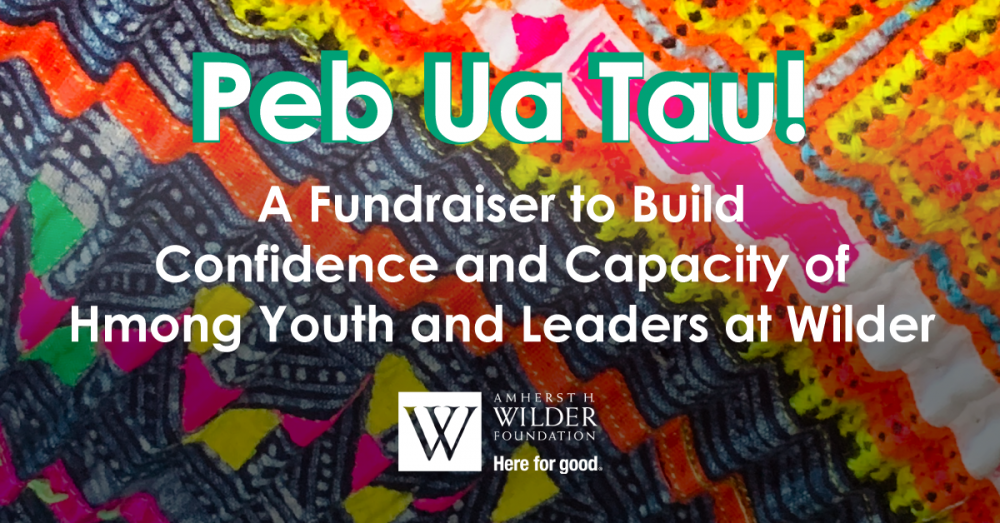 Peb Ua Tau Fundraiser for Hmong Youth and Leaders at Wilder Foundation's Hlub Zoo School-Based Mental Health Service and Youth Leadership Initiative Community Leadership Program